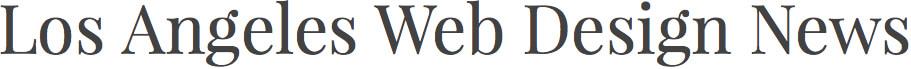 Los Angeles Web Design News